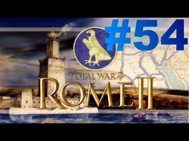 Total War: Rome II - Le Réveil des Pharaons - Episode LIV