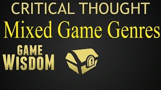 A Critical Thought on Mixed Genre Game Design