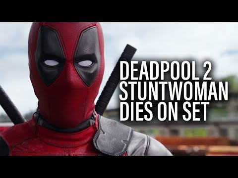 Deadpool 2 Stuntwoman Dies In Set Accident