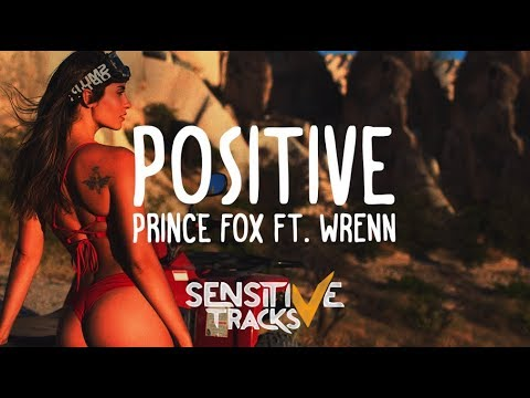 Prince Fox - Positive ft. WRENN (Lyrics / Lyric Video)