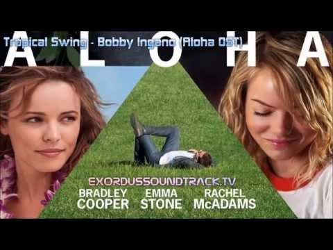 Bobby Ingano - Tropical Swing ( Aloha OST )