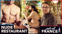 What's Up France - #12 - Nude Restaurant