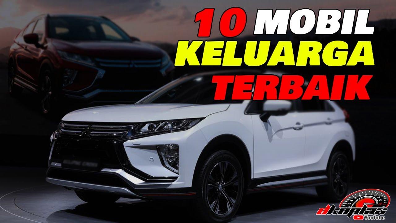 Mau Beli Mobil Ini Dia 10 Mobil Keluarga Murah Dan Terbaik 2019 Indonesia Youtube
