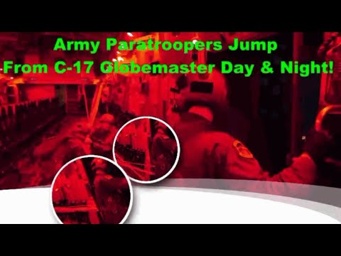 Army Paratroopers Jump From C-17 Globe master Day & Night!