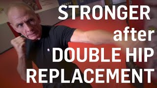 Stronger after Double HIP Replacement- MMA Instructor