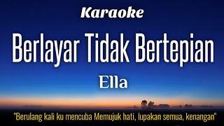 Ella - Berlayar Tidak Bertepian Karaoke