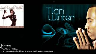 Tian Winter : ALL I ASK [2012 Antigua Soca][Sugah Dumplin Riddim, Prod. By Victorious]