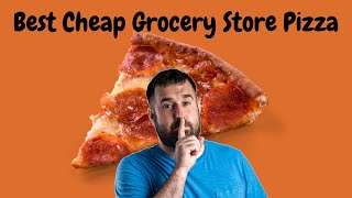 Best Cheap Grocery Store Pizza  Plus a Tale of March Sadness