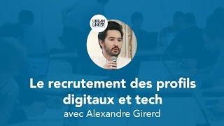 Le recrutement des profils digitaux et tech