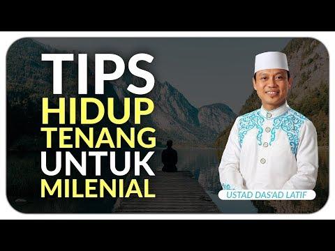 Ustad Das'ad Latif  - TIPS HIDUP TENANG UNTUK ANAK MILENIAL