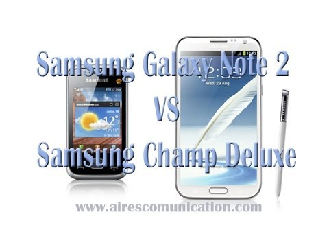 Samsung Galaxy note 2 vs Samsung Champ deluxe