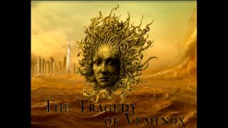 The Tragedy of Veminox - Excerpts