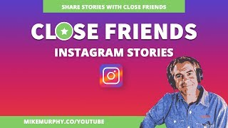 How To Use Close Friends in Instagram Stories