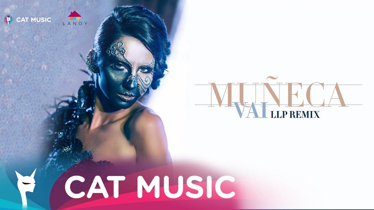 Muneca - Vai (LLP Remix) Official Video