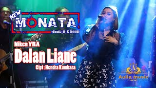 Download lagu NEW MONATA - DALAN LIANE - NIKEN YRA - AULIA AUDIO