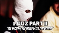 "1.CUZ PART II - ""Malou låter som en idiot.."""