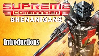 Supreme Commander Shenanigans: An Introduction
