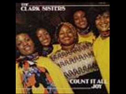 Clark Sisters -- Count It All Joy