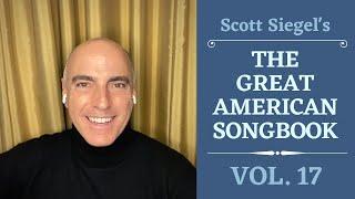 Scott Siegel's Great American Songbook Concert Series: Volume 17