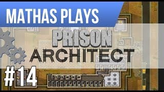 LETS PLAY PRISON ARCHITECT | ALPHA 20 | EPISODE 14