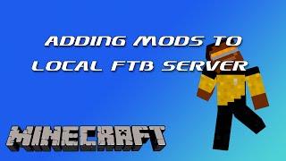 Installing Mods on Local FTB Server [1.7.10]