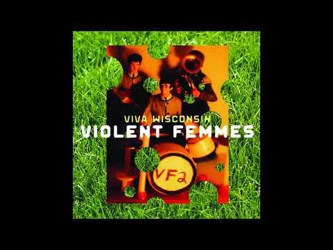 Violent Femmes - Confessions - Viva Wisconsin