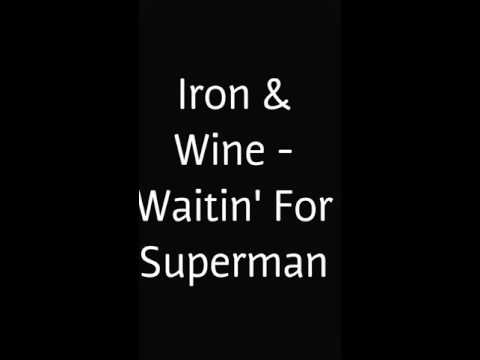 Iron & Wine - Waiting for Superman Lyrics