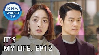 It's My Life | 비켜라 운명아 - Ep.12 [SUB : ENG,CHN,IND / 2018.11.27]