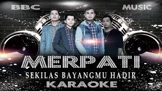 Download MERPATI - SEKILAS BAYANGMU HADIR (KARAOKE LYRIC TANPA VOCAL) BBC MUSIC