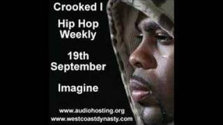 Crooked I Imagine Hip Hop Weekly