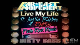 Justin Bieber & Far East Movement - Live My Life ft. Redfoo (Party Rock Remix)