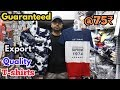Guaranteed Export Quality T-shirts || Mumbai best and Cheap price T-shirt only @75₹