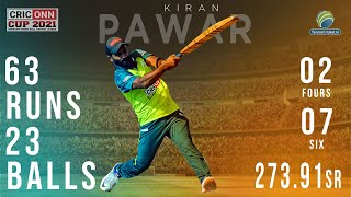 63 Runs in just 23 Ball - KIRAN PAWAR || CRICONN CUP 2021