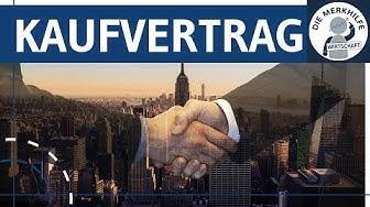 Kaufvertrag einfach erklärt - Zustandekommen, Rechte & Pflichten, Kaufvertragsabschluss, Gültigkeit