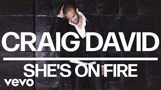Craig David - She's on Fire (Official Audio) Video