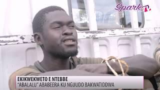 """Ekikwekweto e Ntebbe: """"Abalalu"""" ababeera ku nguudo bakwatiddwa"""