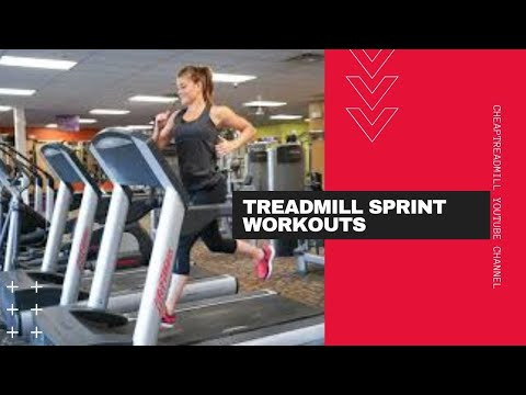 Treadmill Sprint Workouts: Sprinting Workouts to Boost Endurance