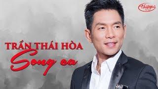 Trần Thái Hòa - Những Tình Khúc Song Ca Hay Nhất