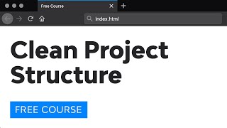 Day 9: Clean Project Structures (30 Days to Learn HTML & CSS)