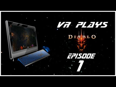"""VR Plays: Diablo III Beta Episode 1 """"The Beginning"""""""