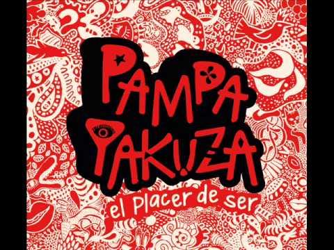 Si Vos Estás - El Placer De Ser - Pampa Yakuza