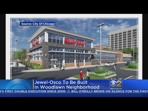 Jewel-Osco To Open New Grocery Store In Woodlawn