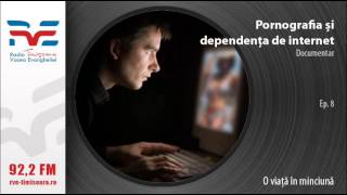 Documentar: Pornografia si dependenta de internet - O viata in minciuna - Ep.8