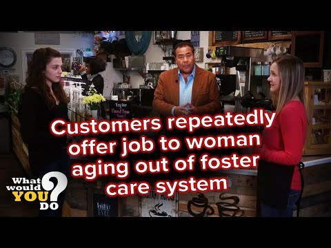 Customers repeatedly offer job to woman aging out of foster care system | WWYD