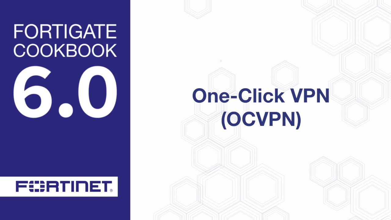 FortiGate Cookbook - One-Click VPN (6 0)