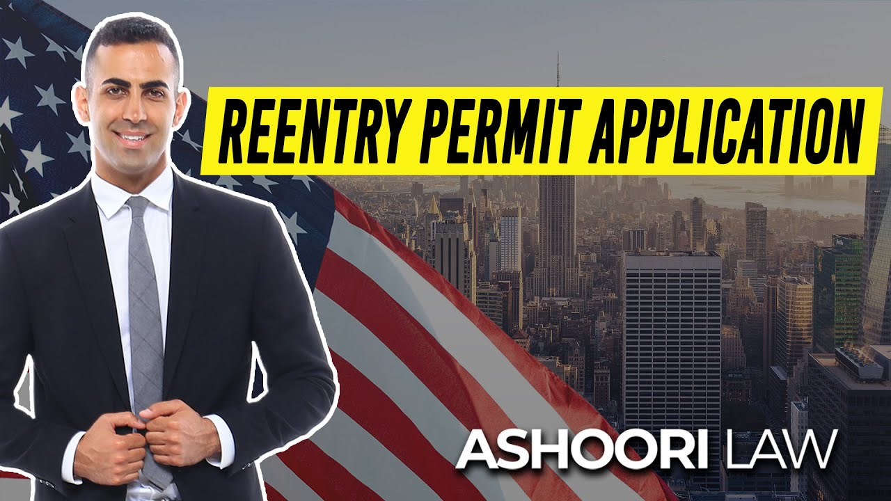 Reentry Permit Application: Immigration Lawyer Review of Form I-131