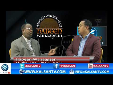 HABEEN WANAAGSAN KALSAN TV YAA DHISAYA CIIDANKA QARANKA SOMALIA