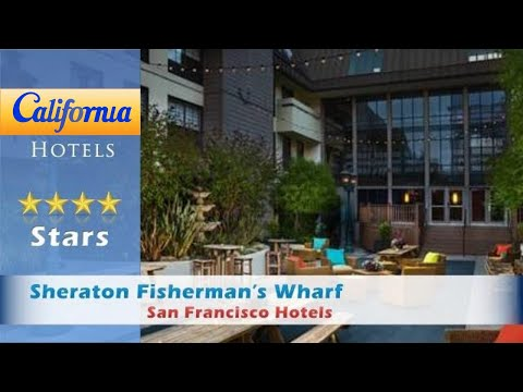 Sheraton Fisherman's Wharf, San Francisco Hotels - California