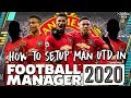 How to Set Up Man Utd on Football Manager 2020 | Transfers, Formation & Tactics