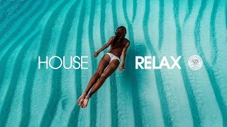 House Relax 2020 (New & Best Deep House Music | Chill Out Mix #62)